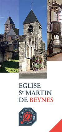 Couverture du dépliant de l'Eglise St Martin de Beynes. Cette couverture montre trois vues ensoleillées de l'église. Deux vues extérieures et une vue de l'intérieur.